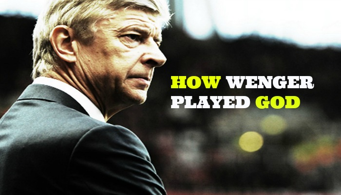 How Wenger Played God